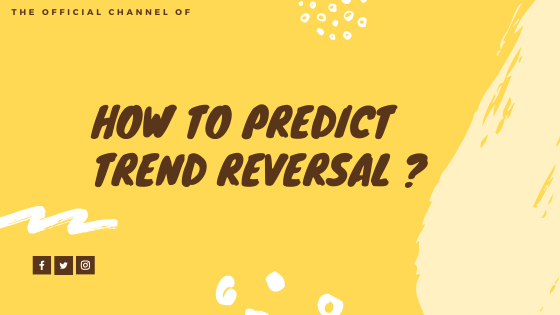How to predict trend reversal ?