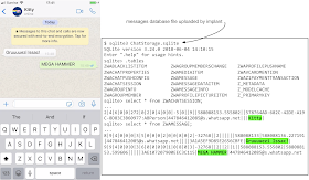 """This image shows a screenshot of a chat session in whatsapp on the left with messages sent between two participants. At the top of the screen is a notification from whatsapp """"Messages to this chat and calls are now secured with end-to-end encryption. Tap for more info.""""  On the right we can see an interactive session using the sqlite3 tool opening the ChatStorage.sqlite database file uploaded by the implant, listing the database tables then showing the raw message contents stored in the ZWAMESSAGE table."""