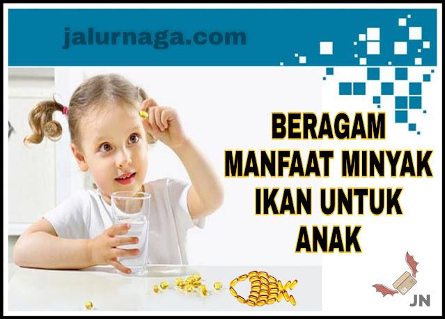 Beragam Manfaat Minyak Ikan untuk Anak