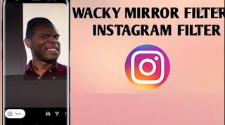 Wacky Mirror Filter Instagram, How to get Wacky Mirror Instagram and TikTok filter