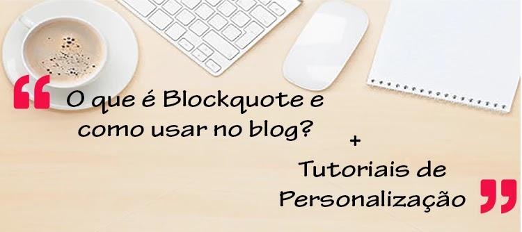 O que é Blockquote no blog