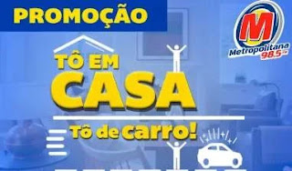 """Cadastrar Promoção Metropolitana Te Da Casa e Carro """"Tô em Casa, Tô de Carro"""""""