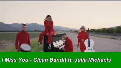 I Miss You - Clean Bandit ft. Julia Michaels
