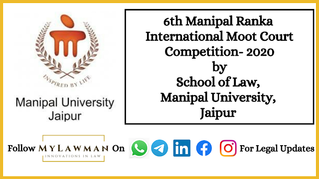 6th Manipal Ranka International Moot Court Competition- 2020 by School of Law, Manipal University, Jaipur [Register Soon]