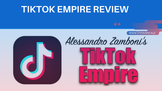 TikTok Empire Review - Pump Up Your Video Views With These Remarkable Tiktok Tactics