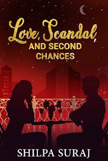 Love, Scandal And Second Chances by Shilpa Suraj