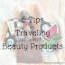 5 Tips for Beauty and Travel