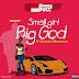 DJ Jimmy Jatt – Small Girl Big God Ft. Olamide & Reminisce