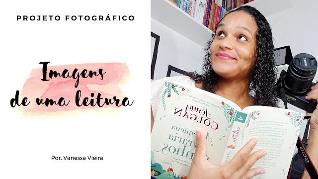 Projeto Fotográfico, fotografia e Literatura, Leitura, blog literário, leituras