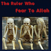 The Ruler Who Fear To Allah.