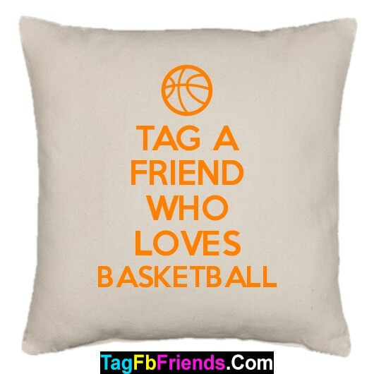 Tag that friend who is a good Basketball player.
