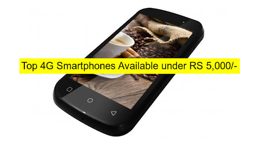 Top 4G smartphones available under Rs 5,000/-