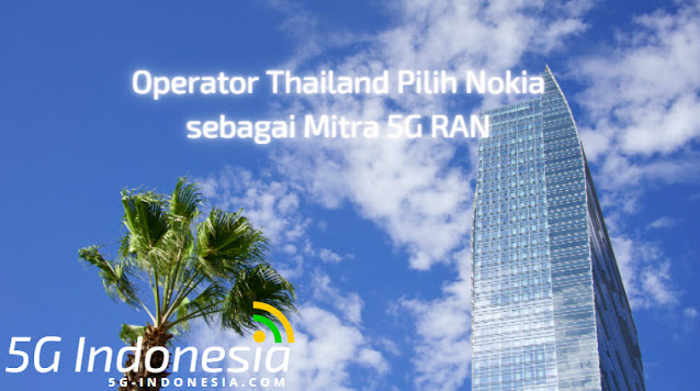 Operator Thailand Pilih Nokia sebagai Mitra 5G RAN