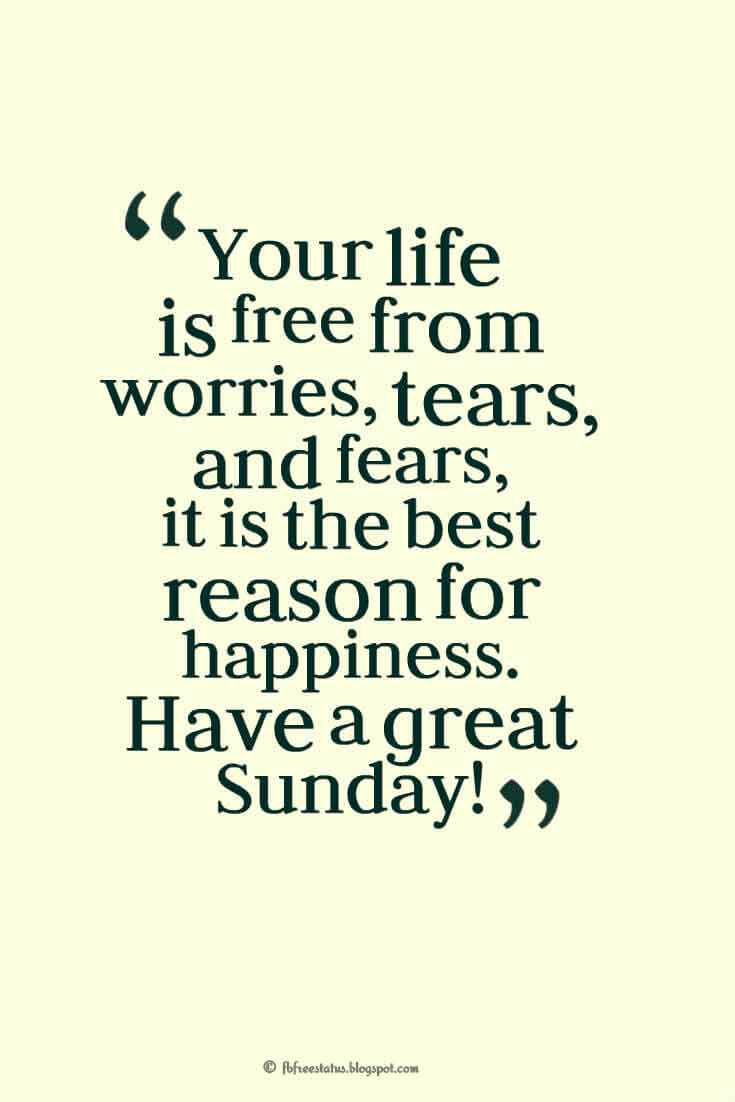 Have A Great Life Quotes Sunday Morning Quotes With Images Pictures