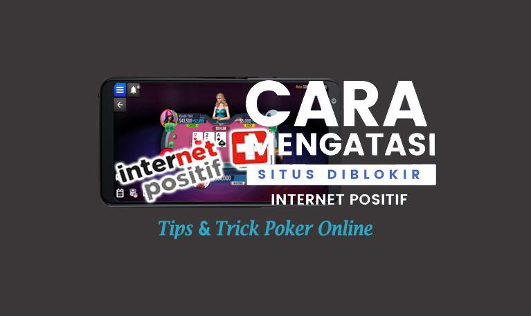 Cara Mengatasi Internet Positif Pada Situs Poker Online | Touch VPN