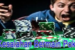 5 Kesalahan Bermain Poker Online