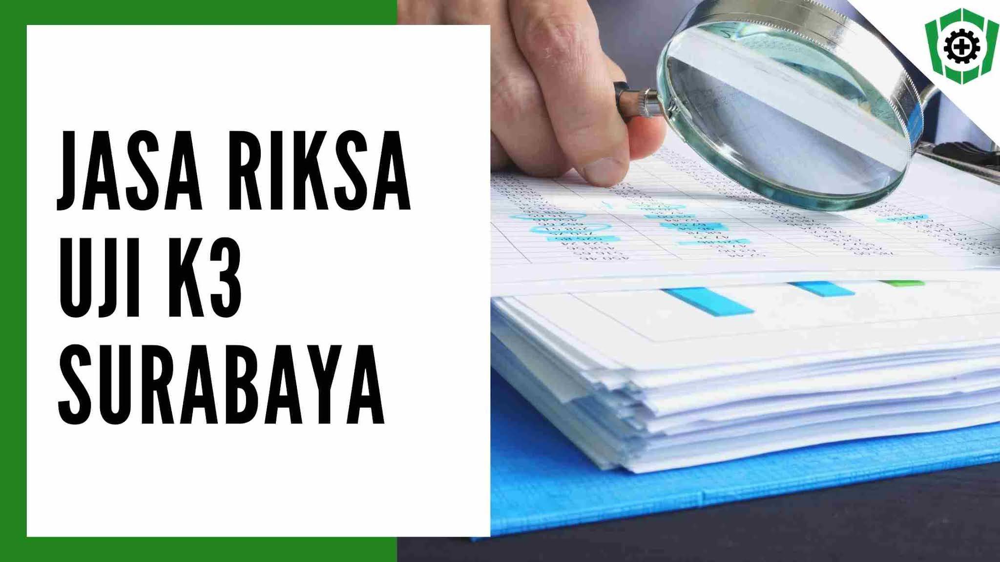 Jasa Riksa Uji Surabaya