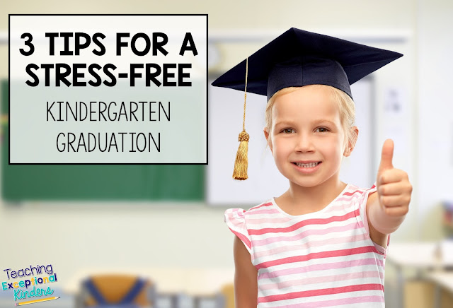 simple ideas and tips for a stress-free kindergarten graduation end of the year celebration
