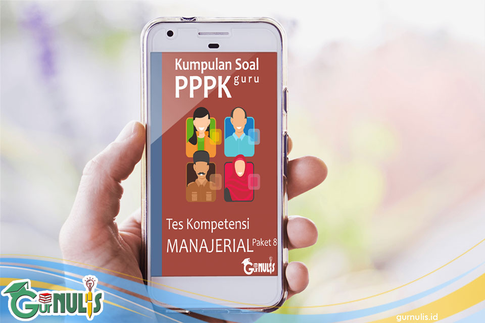 Kumpulan Soal PPPK Guru - Tes Manajerial Paket 8 - www.gurnulis.id