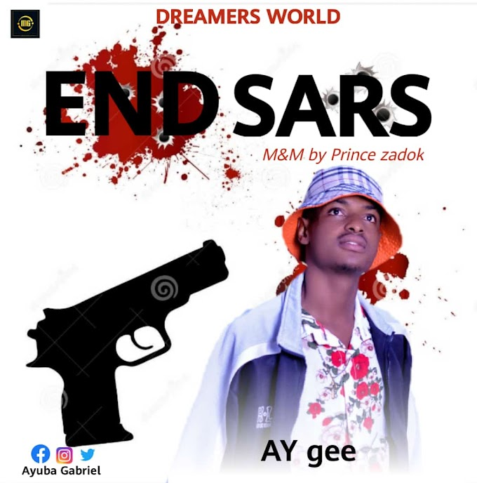 DOWNLOAD MUSIC: AY Gee - End SARS Mp3