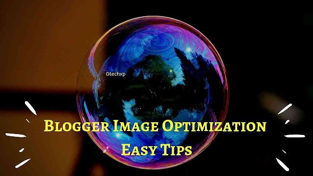 Blogger image optimization, image optimization tips, image SEO tips.