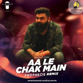 Aa Le Chak Main Remix Prophecie