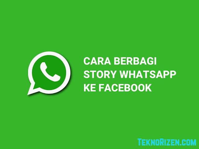Cara Membagikan Story WhatsApp ke Facebook