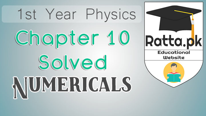 1st Year Physics Solved Numericals Chapter 10 Optical Instruments