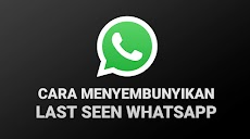 Cara Menyembunyikan Last Seen (Status Online) WhatsApp