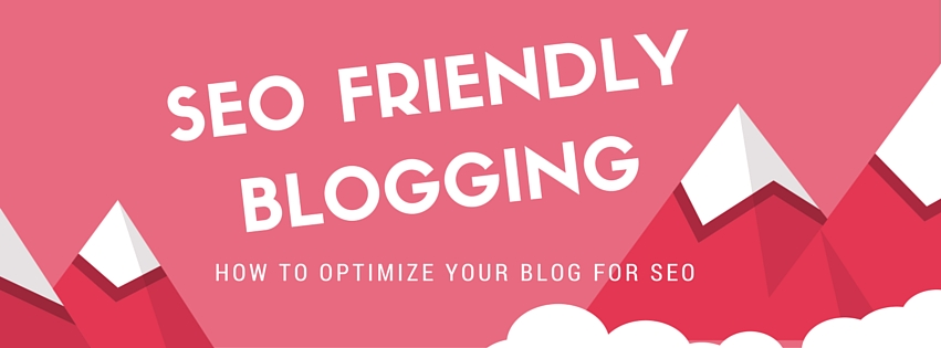 SEO-Friendly Blog Posts
