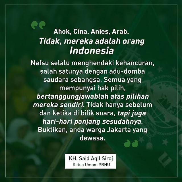 Kiai Said Aqil Siradj: Ahok dan Anis Orang Indonesia Bukan Cina dan Arab