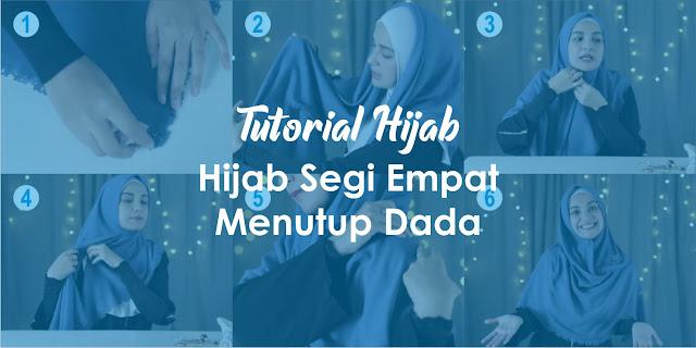 Tutorial Hijab Segi Empat Simpel dan Menutup Dada