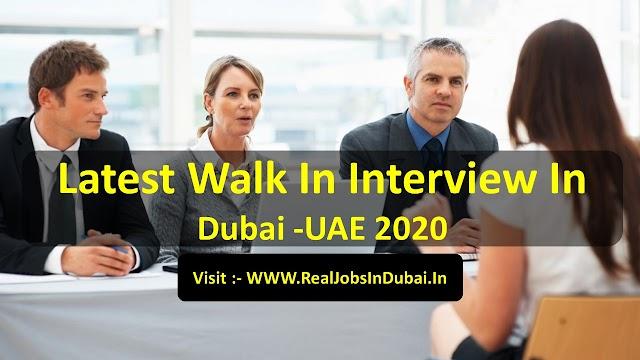 Latest Walk In Interview In Dubai - UAE 2020