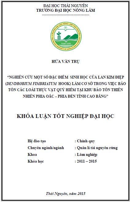 Nghiên cứu một số đặc điểm sinh học của loài Lan Kim điệp (Dendrobium fimbriatum Hook) làm cơ sở cho việc bảo tồn các loài thực vật quý hiếm tại khu bảo tồn thiên nhiên Phia Oắc - Phia Đén tỉnh Cao Bằng
