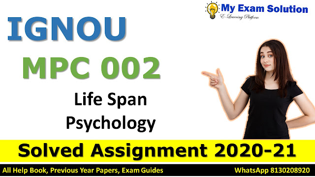 MPC 002 Life Span Psychology Solved Assignment 2020-21, MPC 002 Solved Assignment 2020-21