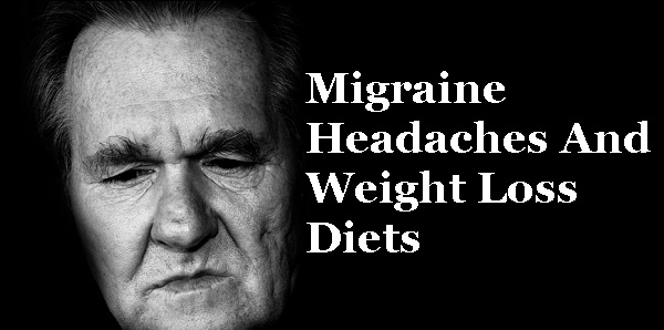 Migraine Headaches And Weight Loss Diets
