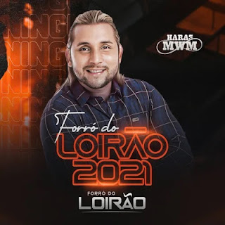 Forró do Loirão - Promocional - 2021