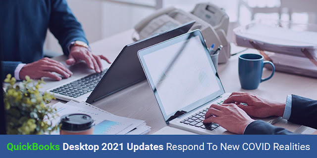 QuickBooks Desktop 2021 Updates Respond to New COVID Realities