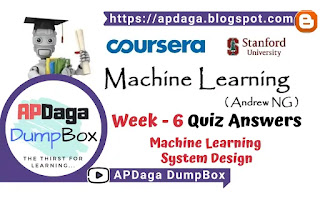 Coursera: Machine Learning (Week 6) Quiz - Machine Learning System Design   Andrew NG
