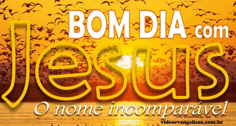 Imagens De Bom Dia: Fotos E Frases De Bom Dia Evangelicas