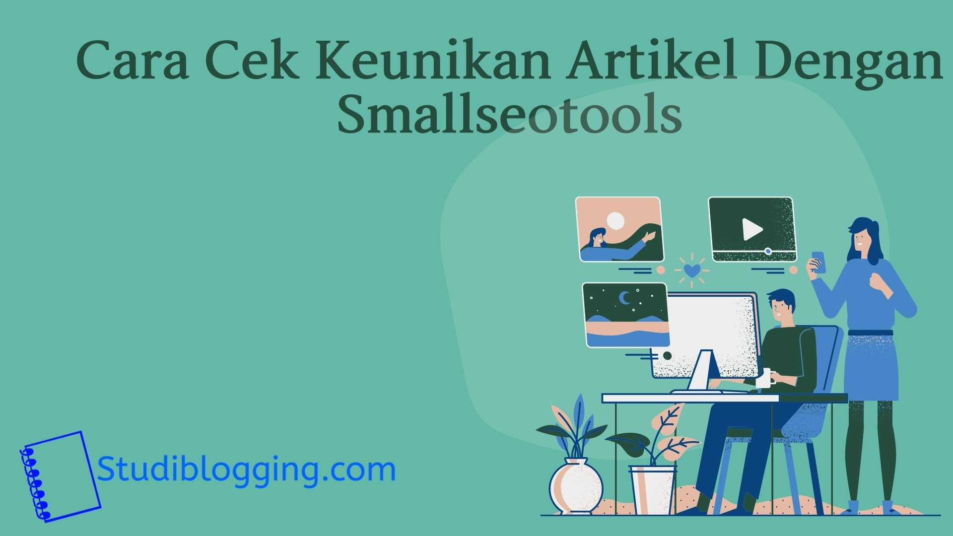 Cara Cek Keunikan Artikel Blog Dengan Smallseotools