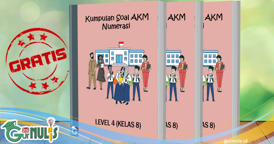 Kumpulan Soal Akm Numerasi Level 4 Kelas 8 Gurnulis