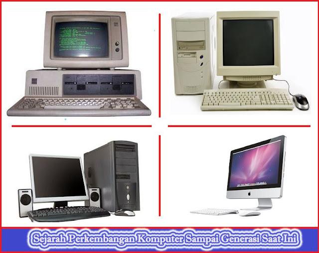 Sejarah Adanya Komputer Hingga Generasi Saat Ini