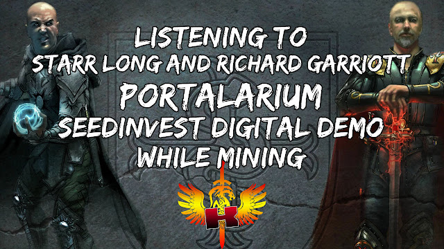 Listening To Starr Long & Richard Garriott's Portalarium SeedInvest Digital Demo While Mining