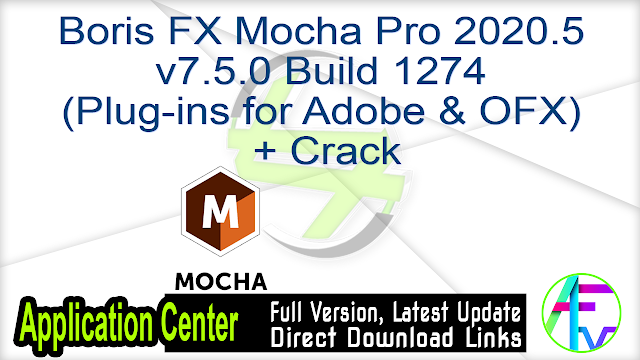 Boris FX Mocha Pro 2020.5 v7.5.0 Build 1274 (Plug-ins for Adobe & OFX) + Crack