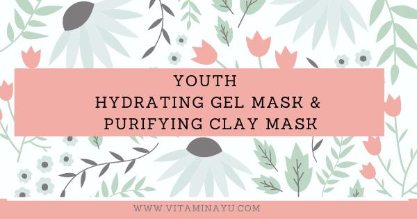 Info Produk: YOUTH Hydrating Gel Mask dan Purifying Clay Mask