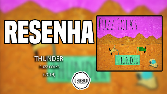 O SUBSOLO | RESENHA | THUNDER - FUZZ FOLKS (2019)
