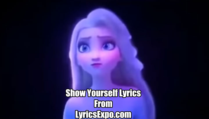 Show Yourself Lyrics - Frozen 2