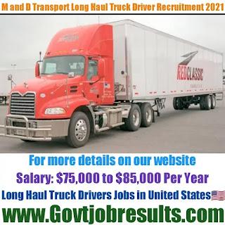 M and D Transport Long Haul Truck Driver Recruitment 2021-22
