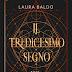 """Uscita #fantasy """"IL TREDICESIMO SEGNO"""" di Laura Baldo (Eredità di tenebra e stelle #1)"""